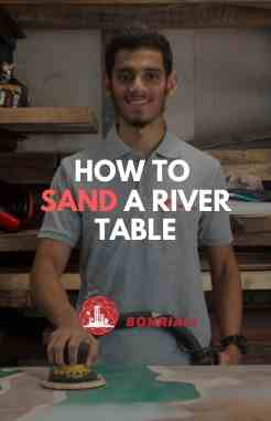 BohriAli River Table Sanding